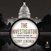 The Investigator: Fifty Years of Uncovering the Truth Audiobook, by Terry Lenzner