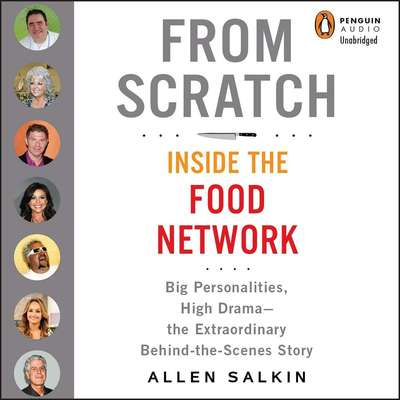 From Scratch: Inside the Food Network Audiobook, by Allen Salkin