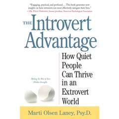 The Introvert Advantage: How to Thrive in an Extrovert World Audiobook, by Marti Olsen Laney