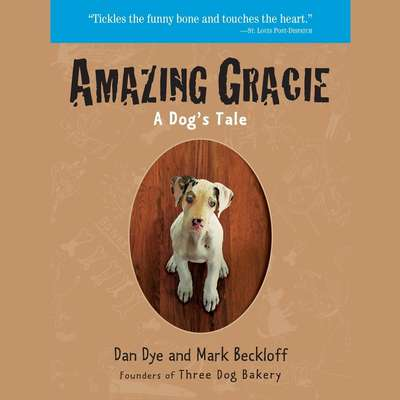 Amazing Gracie: A Dogs Tale Audiobook, by Dan Dye