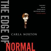 The Edge of Normal: A Novel Audiobook, by Carla Norton, Chris Martin