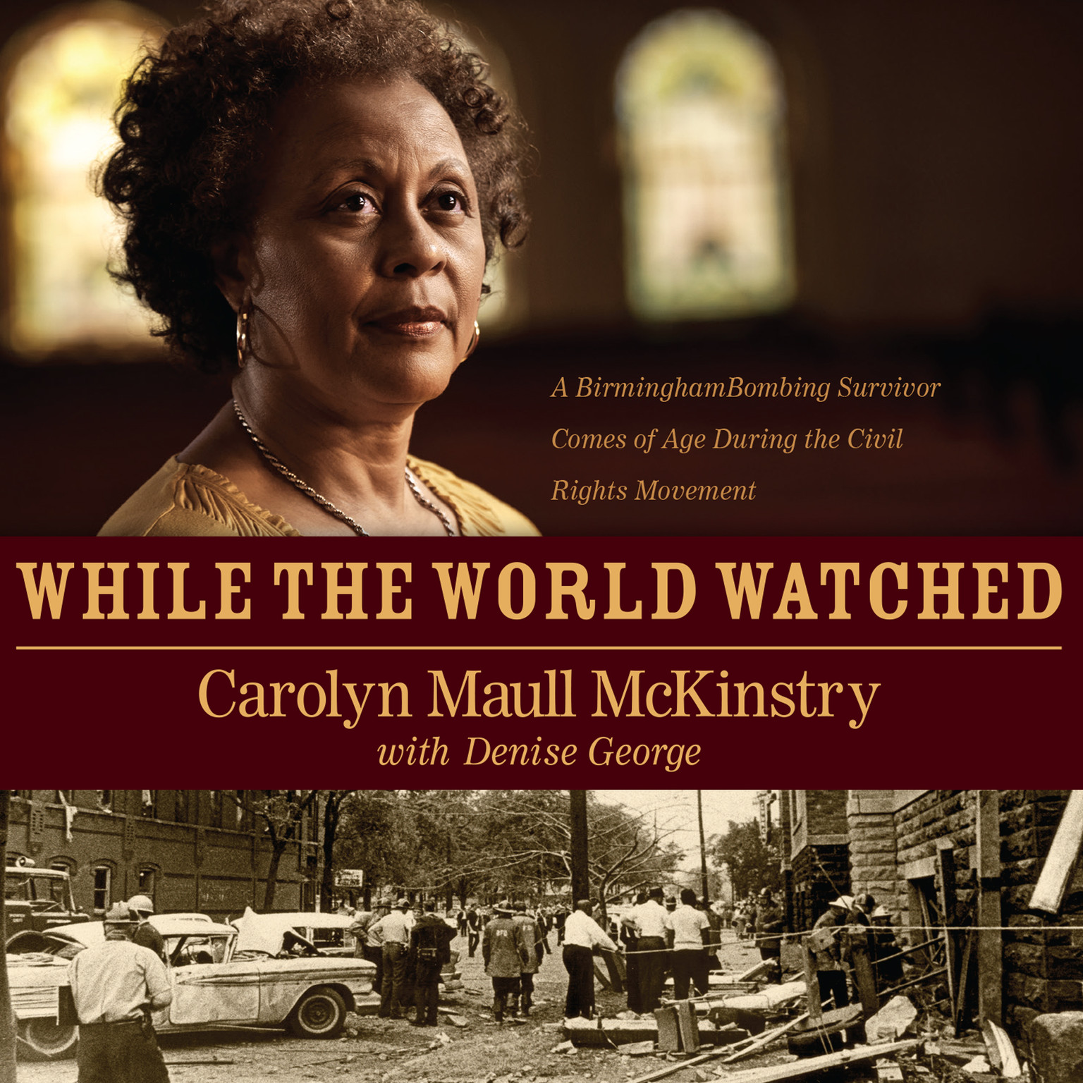 Printable While the World Watched: A Birmingham Bombing Survivor Comes of Age during the Civil Rights Movement Audiobook Cover Art