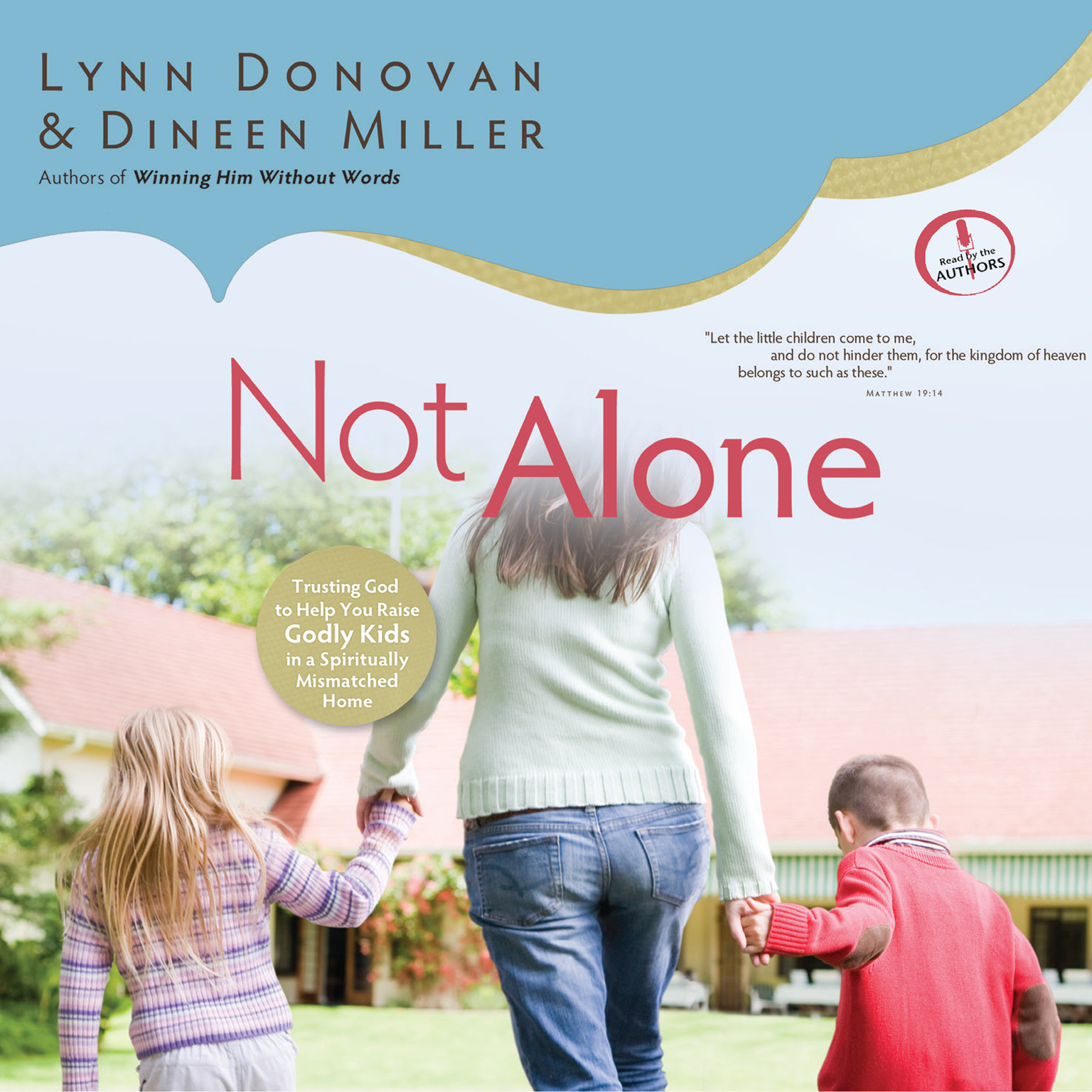Printable Not Alone: Trusting God to Help You Raise Godly Kids in a Spiritually Mismatched Home Audiobook Cover Art