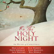 On This Holy Night: The Heart of Christmas Audiobook, by various authors, Max Lucado, Rick Warren, David Jeremiah, John C. Maxwell, Jack Hayford, Bill Hybels
