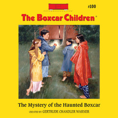 The Mystery of the Haunted Boxcar Audiobook, by Gertrude Chandler Warner