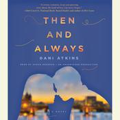 Then and Always: A Novel, by Dani Atkins