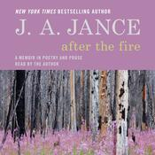 After the Fire: A Memoir in Poetry and Prose Audiobook, by J. A. Jance