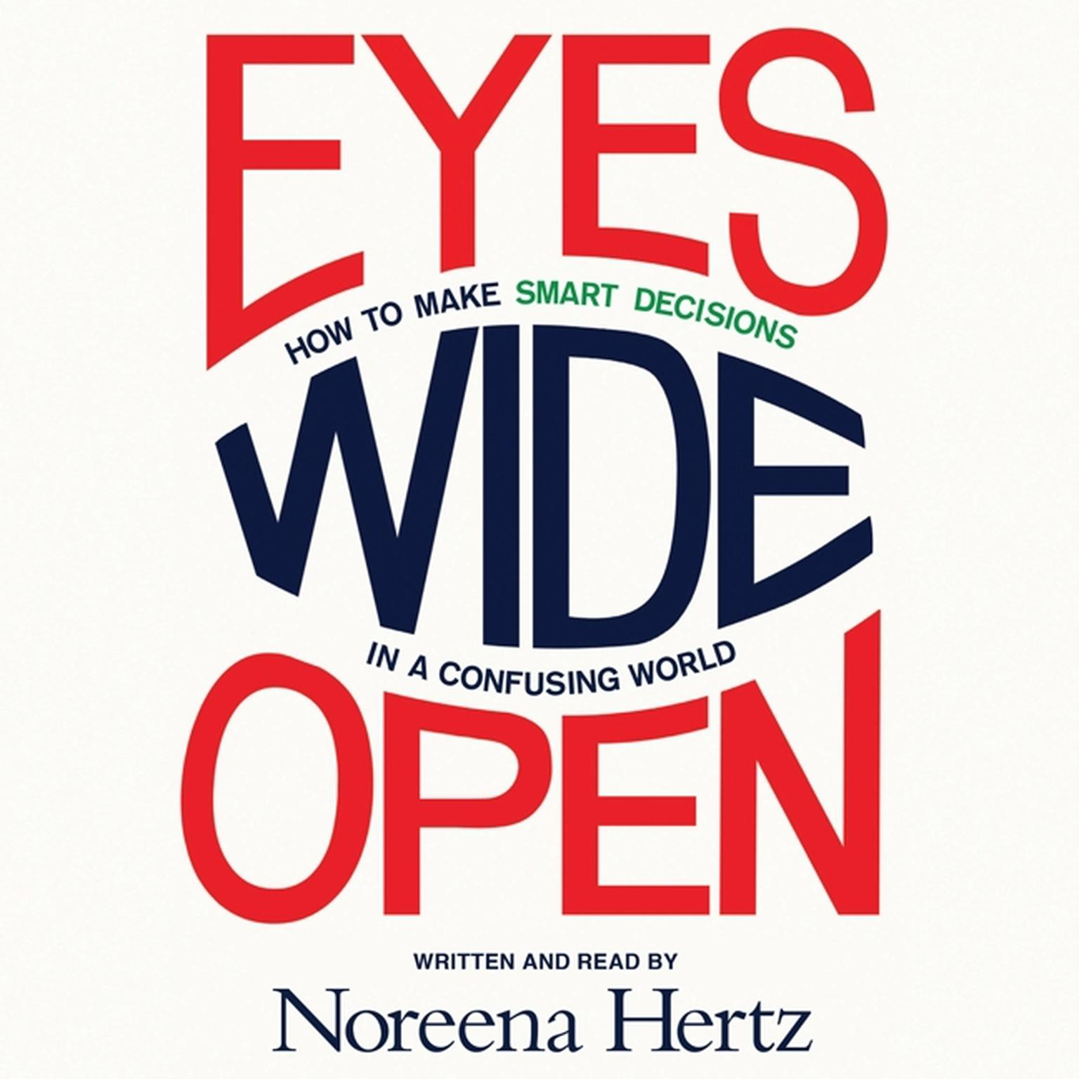 Printable Eyes Wide Open: How to Make Smart Decisions in a Confusing World Audiobook Cover Art