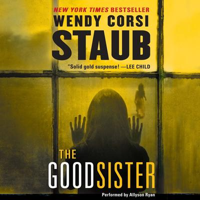 The Good Sister Audiobook, by Wendy Corsi Staub