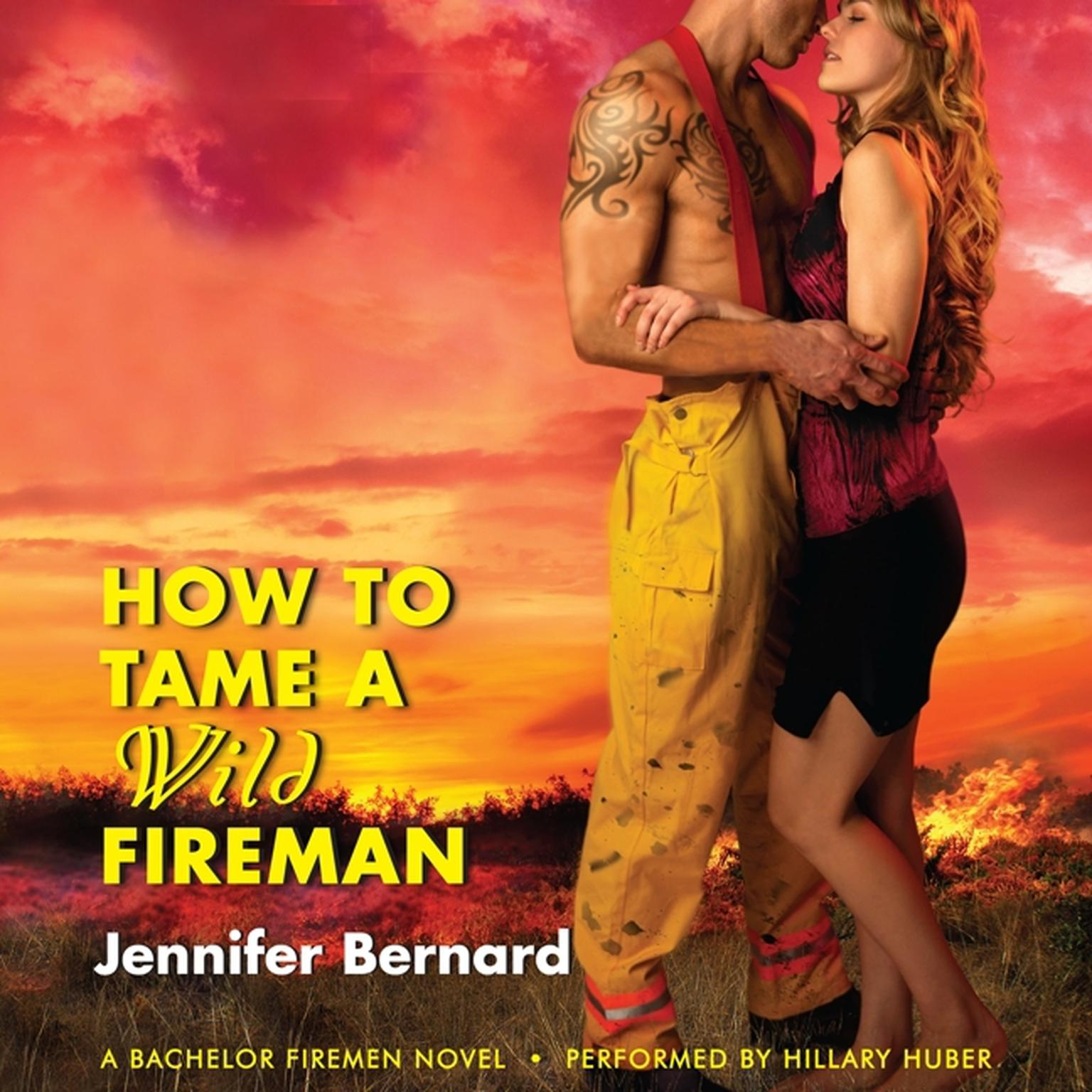 Printable How to Tame a Wild Fireman: A Bachelor Firemen Novel Audiobook Cover Art