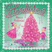 Pinkalicious: Merry Pinkmas!, by Victoria Kann