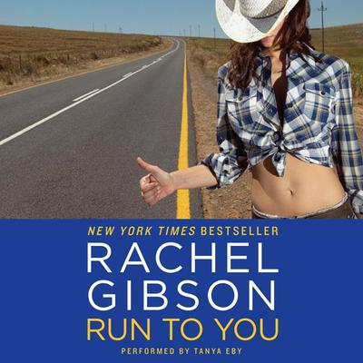 Run To You Audiobook, by Rachel Gibson