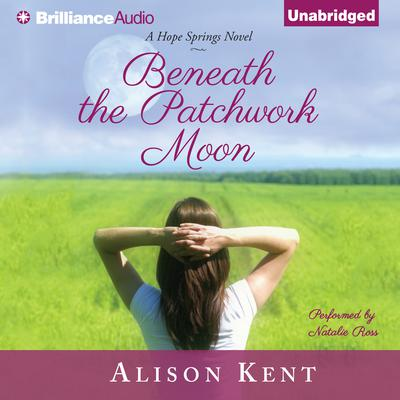 Beneath the Patchwork Moon Audiobook, by Alison Kent