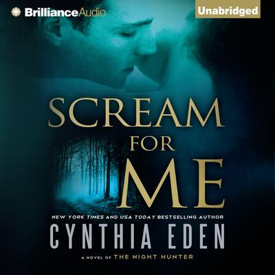 Scream For Me: A Novel of the Night Hunter Audiobook, by Cynthia Eden