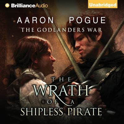 The Wrath of a Shipless Pirate Audiobook, by Aaron Pogue