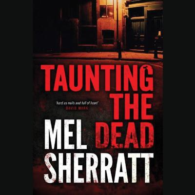 Taunting the Dead Audiobook, by Mel Sherratt