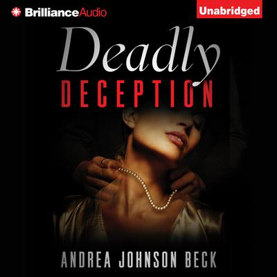 Deadly Deception Audiobook, by Andrea Johnson Beck