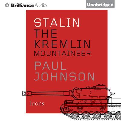 Stalin: The Kremlin Mountaineer Audiobook, by Paul Johnson