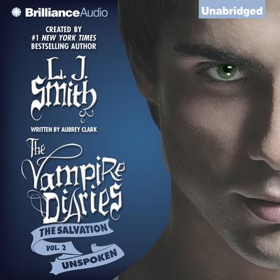 The Vampire Diaries: The Salvation: Unspoken Audiobook, by L. J. Smith