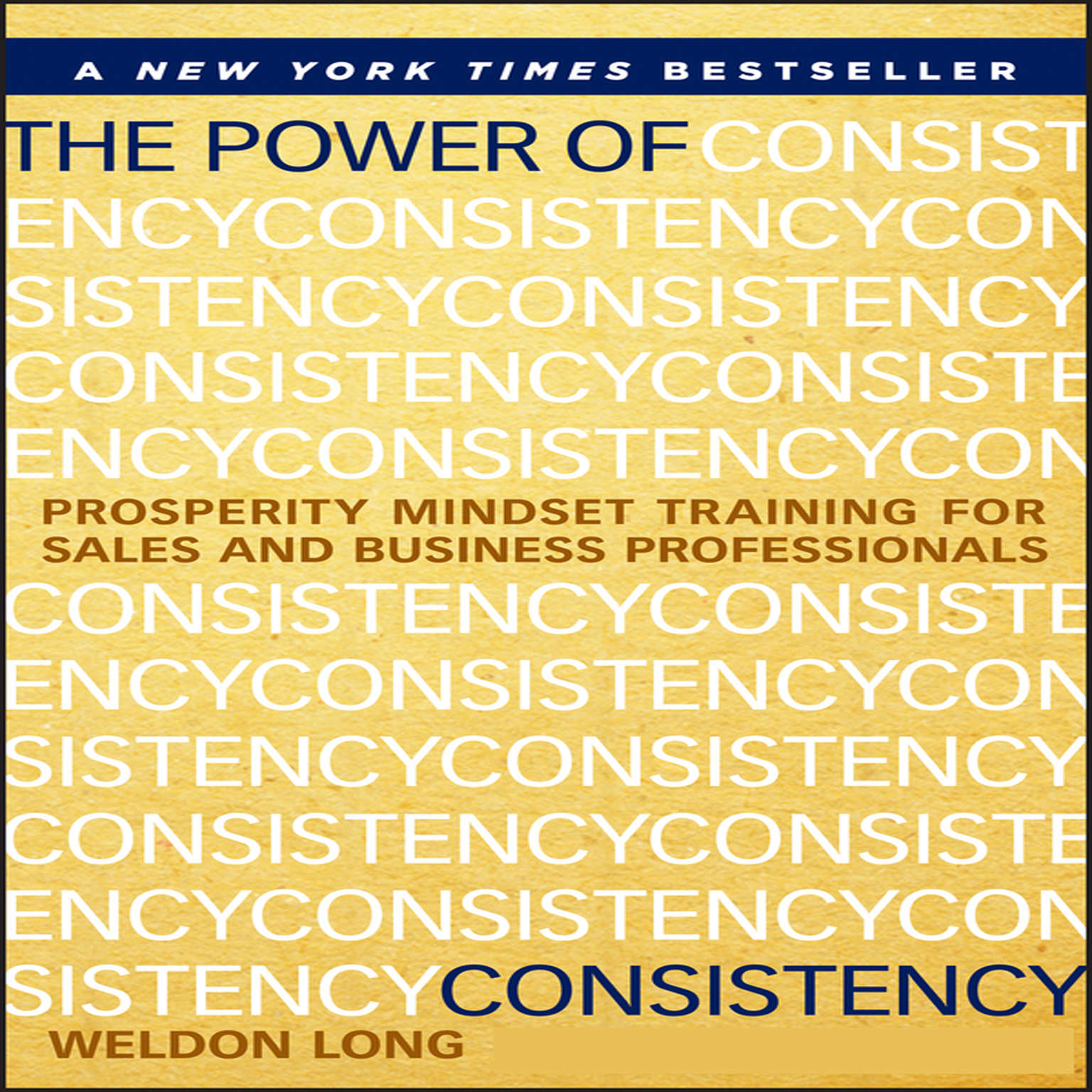Printable The Power of Consistency: Prosperity Mindset Training for Sales and Business Professionals Audiobook Cover Art