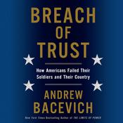 Breach of Trust: How Americans Failed Their Soldiers and Their Country Audiobook, by Andrew Bacevich, Andrew J. Bacevich