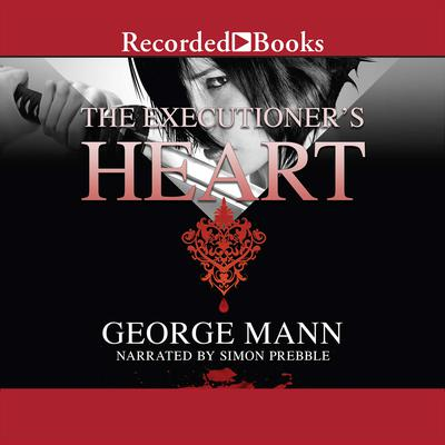 The Executioner's Heart Audiobook, by George Mann