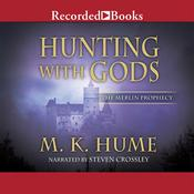 Hunting with Gods Audiobook, by M. K. Hume
