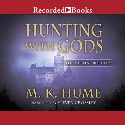 The Merlin Prophecy Book Three: Hunting With Gods Audiobook, by