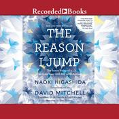 The Reason I Jump: The Inner Voice of a Thirteen-Year-Old Boy with Autism, by Naoki Higashida