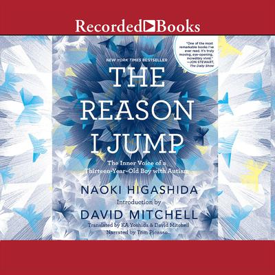 The Reason I Jump: The Inner Voice of a Thirteen-Year-Old Boy with Autism Audiobook, by Naoki Higashida