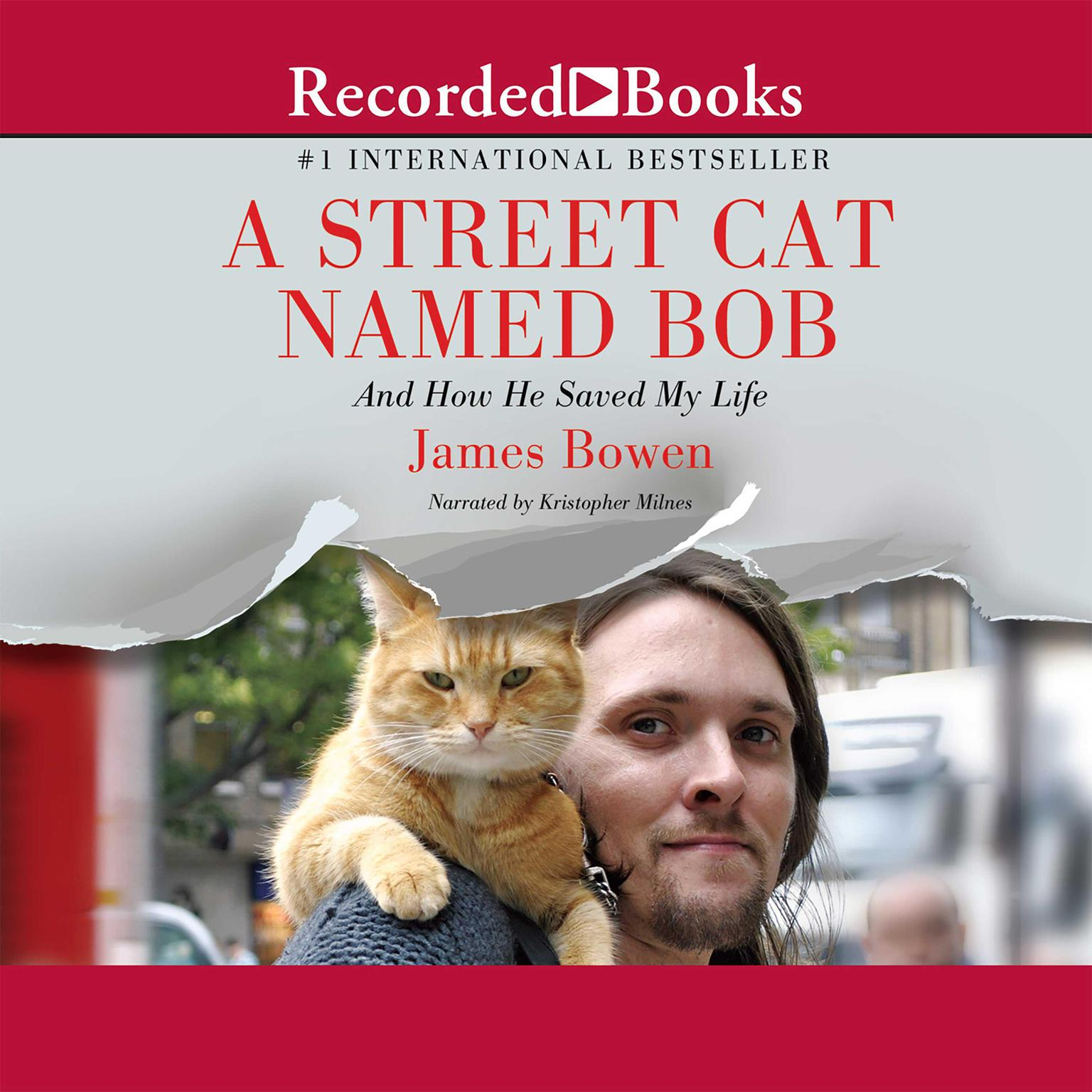 Printable A Street Cat Named Bob: And How He Saved My Life Audiobook Cover Art