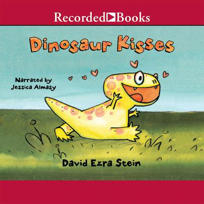Dinosaur Kisses Audiobook, by David Ezra Stein