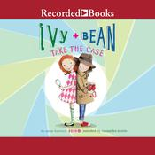 Ivy and Bean Take the Case, by Annie Barrows