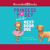 Princess Posey and the Next-Door Dog Audiobook, by Stephanie Greene