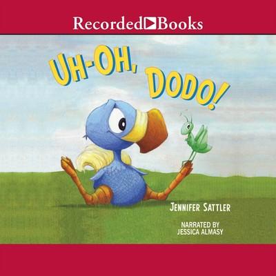 Uh-Oh, Dodo! Audiobook, by Jennifer Sattler