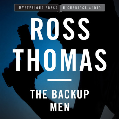 The Backup Men: A Mac McCorkle Mystery Audiobook, by Ross Thomas