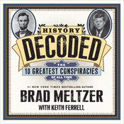 History Decoded: The 10 Greatest Conspiracies of All Time Audiobook, by Brad Meltzer