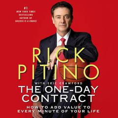 The One-Day Contract: How to Add Value to Every Minute of Your Life Audiobook, by Rick Pitino, Eric Crawford