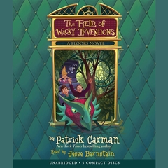 The Field of Wacky Inventions Audiobook, by Patrick Carman