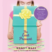 The Last Present Audiobook, by Wendy Mass