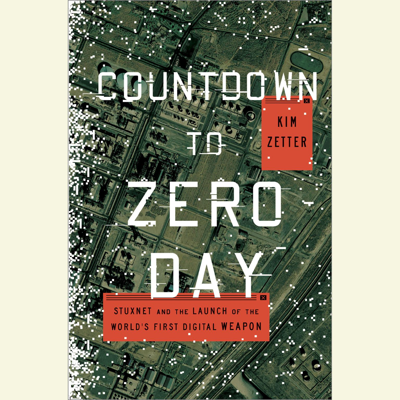 Printable Countdown to Zero Day: Stuxnet and the Launch of the World's First Digital Weapon Audiobook Cover Art