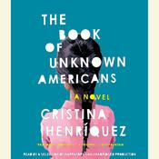 The Book of Unknown Americans: A novel, by Cristina Henriquez