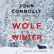 The Wolf in Winter: A Charlie Parker Thriller, by John Connolly