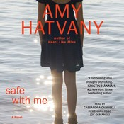 Safe with Me: A Novel Audiobook, by Amy Hatvany
