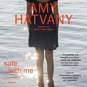 Safe with Me: A Novel Audiobook, by Amy Hatvany