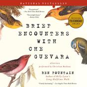 Brief Encounters with Che Guevara: Stories Audiobook, by Ben Fountain