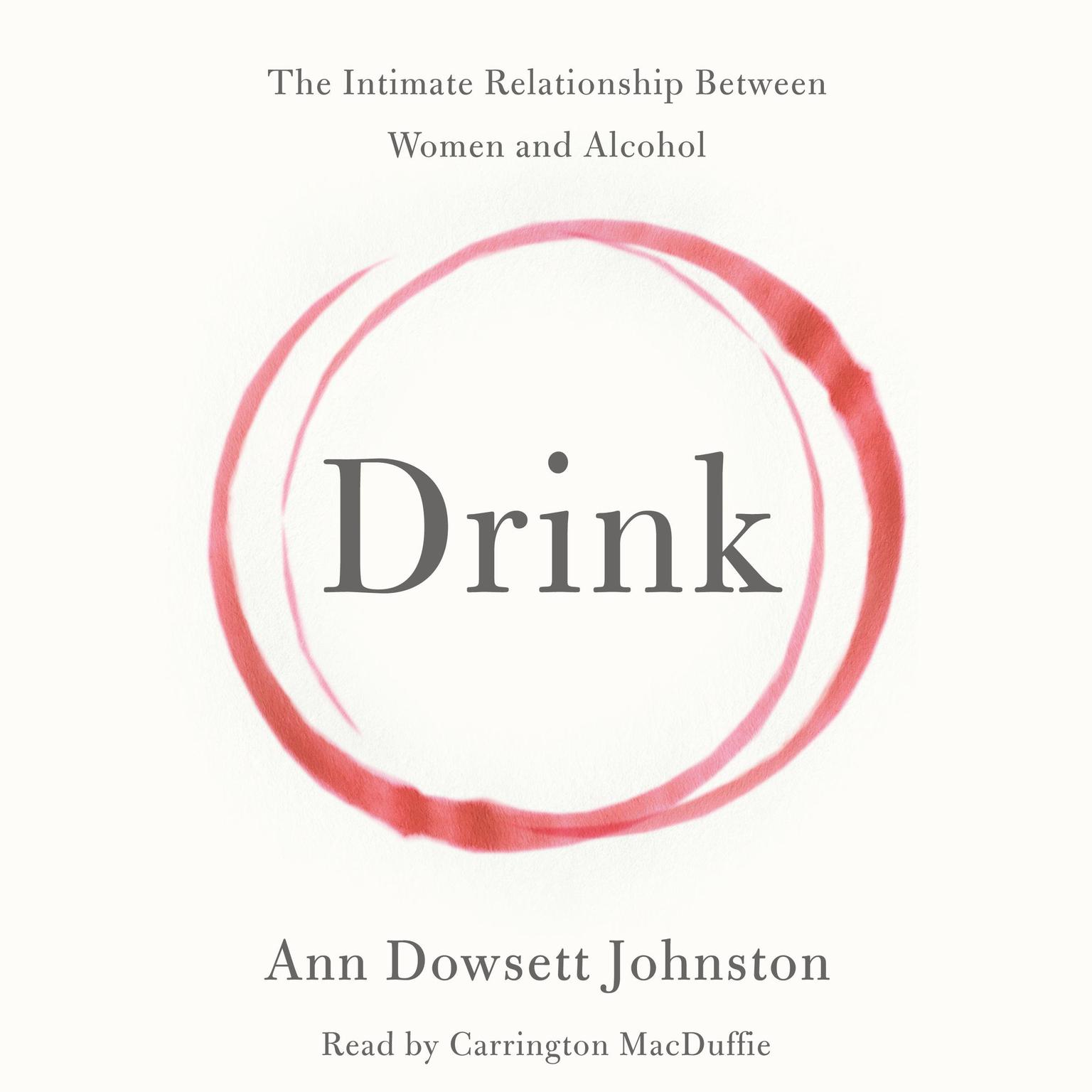 Printable Drink: The Intimate Relationship Between Women and Alcohol Audiobook Cover Art