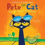 Pete the Cat and His Magic Sunglasses, by Kimberly Dean, James Dean