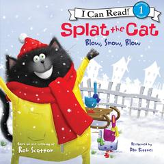 Splat the Cat: Blow, Snow, Blow Audiobook, by