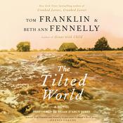 The Tilted World: A Novel Audiobook, by Tom Franklin
